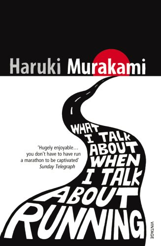 No, I'm not going all Murakami and write a novel about my running. This is a really good read, though, if that's what you're in the mood for...